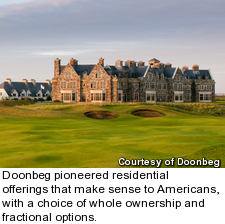 Doonbeg pioneered residential offerings that make sense to Americans, with a choice of whole ownership and fractional options