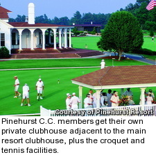 Pinehurst Country Club members get their own private clubhouse adjacent to the main resort clubhouse, plus the croquet and tennis facilities