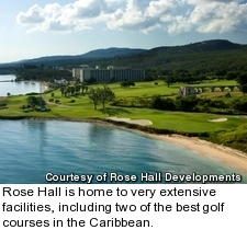 Rose Hall is home to very extensive facilities, including two of the best golf courses in the Caribbean