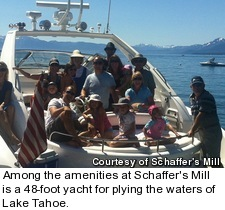 Among the amenities at Schaffer's Mill is a 48-foot yacht for plying the waters of Lake Tahoe